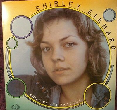 Shirley Eikhard Rare Sealed Lp / Child Of The Present / Canadian Ssw
