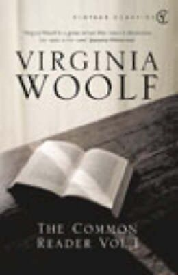 The Common Reader: v. 1 by Virginia Woolf 9780099443667 (Paperback, 2003)
