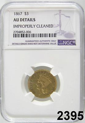 1867 Rare $3. Gold Princess Mintage 2,600 Ngc Certified Au Details Cleaned #2395
