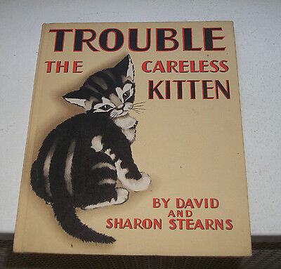 Trouble the Careless Cat – By David & Sharon Stearns 1945 1st Edition