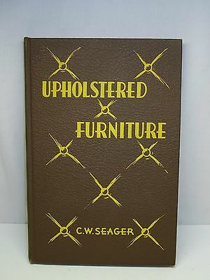 Vintage Upholstered Furniture by C.W. Seager 1941 Hardcover Book 181 Pages