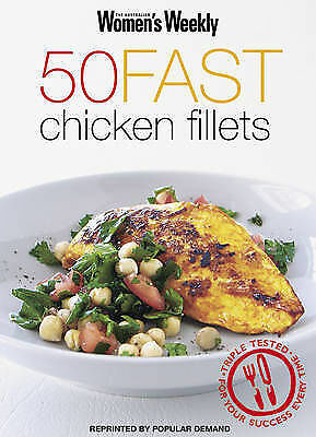 The Australian Women's Weekly - 50 Fast Chicken Fillets by Pamela Clark