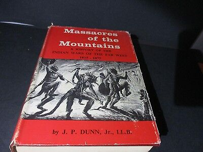 MASSACRES OF THE MOUNTAINS by J.P. Dunn  INDIAN WARS Hardcover Book  F833 PF