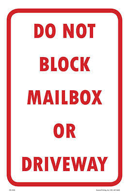 """Do Not Block Mailbox Or Driveway Parking Sign, 12""""w x 18""""h, Metal Full Color"""