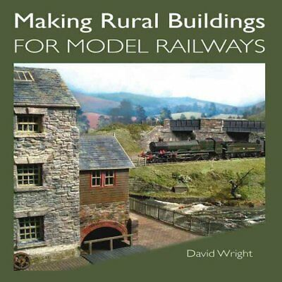 Making Rural Buildings for Model Railways by David Wright 9781847974600