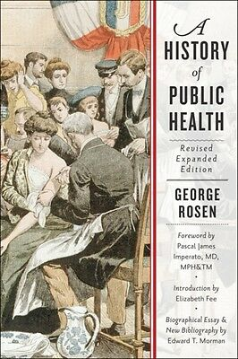 A History of Public Health (Paperback), Rosen, George, Imperato, . 9781421416014