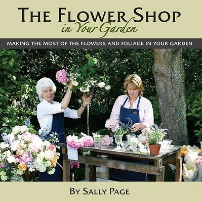 The Flower Shop In Your Garden (Hardcover), Page, Sally, 9780955377952