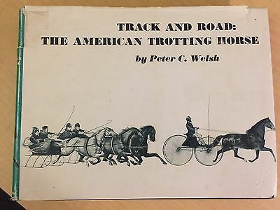 Rare Out of Print Track And Road: The American Trotting Horse by Peter C. Welsh