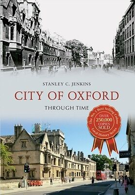 City of Oxford Through Time (Paperback), Jenkins, Stanley C., 9781445609980