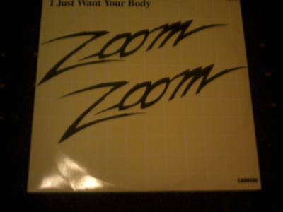 "Zoom Zoom-I Just Want Your Body 12"" Single Blue Vinyl"