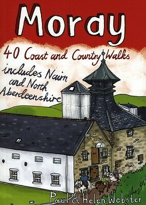 Moray: 40 Coast and Country Walks (Paperback), Webster, Paul, Web. 9781907025136