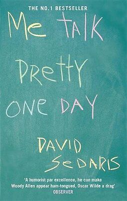 Me Talk Pretty One Day, David Sedaris, New condition, Book