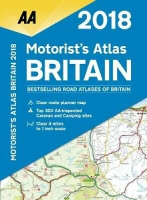 AA Motorist's Atlas Britain 2018 by AA Publishing 9780749578602
