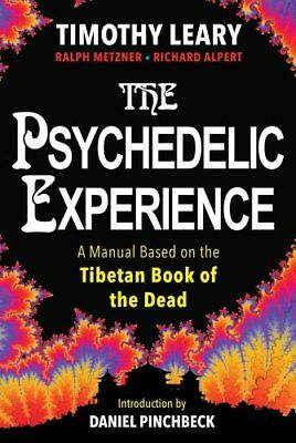 The Psychedelic Experience by Timothy Leary, Ralph Metzner (Paperback, 2017)