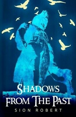 Shadows From The Past, Robert, Sion, 9781784651589