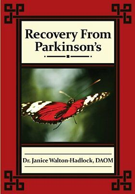Recovery from Parkinson's Janice Walton-Hadlock Fastpencil Inc Anglais 426 pages