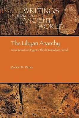The Libyan Anarchy Inscriptions From Egypt's Third Intermediate Period Anglais