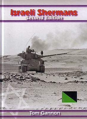 Book - Israeli Shermans Second Edition - Tom Gannon - USA American Tank M4 M50