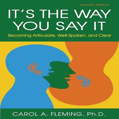 It's the Way You Say It Becoming Articulate, Well-spoken, and Clear 2nd CD Book