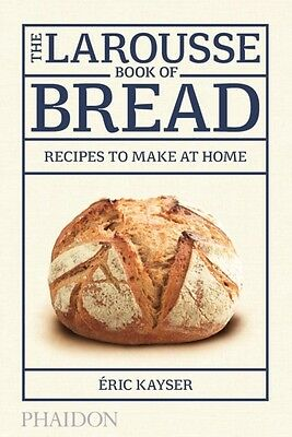 The Larousse Book of Bread: Recipes to Make at Home (Hardcover), . 9780714868875