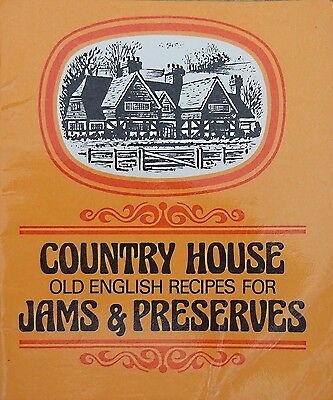 Country House Old English Recipes For Jams & Preserves - Jam Making