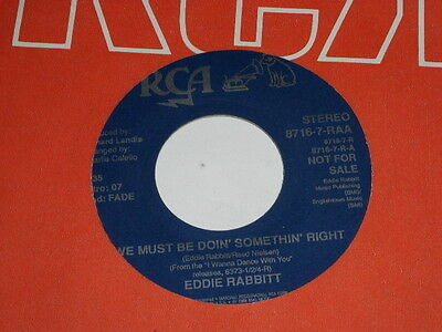 Eddie Rabbitt We Must Be Doin' Somethin Right 45 Rpm Record Promotional