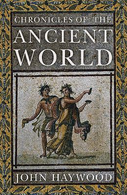 Chronicles of the Ancient World by John Haywood - Paperback - NEW - Book