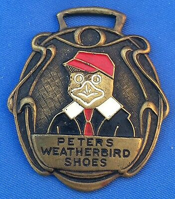 Old Antique Vintage PETERS WEATHERBIRD SHOES Advertising WATCH FOB