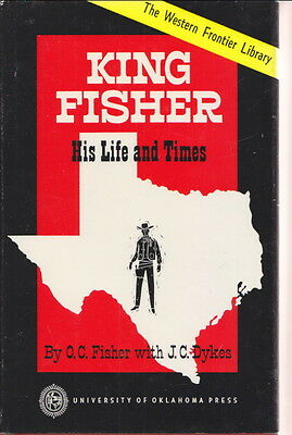 KING FISHER His Life & Times RANCHING DIMMIT TEXAS Western Frontier Library