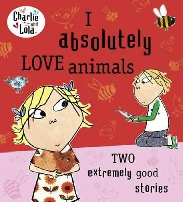 I Absolutely Love Animals by Lauren Child 9780718199166 (Paperback, 2013)