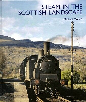 Steam in the Scottish Landscape (Hardcover), Michael Welch, 9781854143327