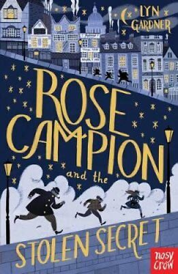 Rose Campion and the Stolen Secret by Lyn Gardner 9780857634863