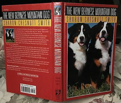 The New Bernese Mountain Dog book Sharon Chesnutt Smith -1995 lst edition