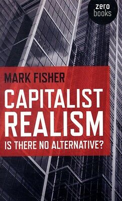 Capitalist Realism: Is There No Alternative? (Zero Books) (Paperb. 9781846943171