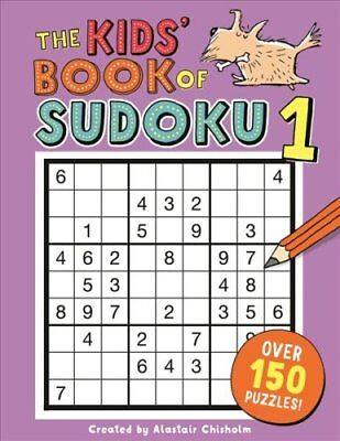 The Kids' Book of Sudoku 1 by Alastair Chisholm (Paperback, 2017)