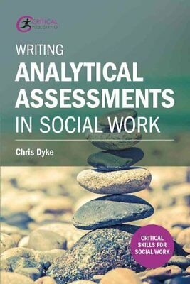 Writing Analytical Assessments in Social Work by Chris Dyke 9781911106067
