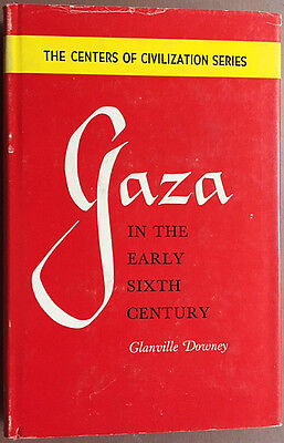 Gaza in the Early Sixth Century. [The Centers of Civilization Series] G. Downey
