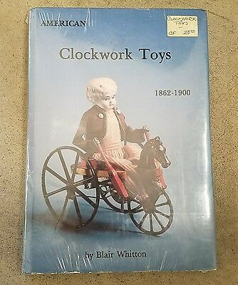 B. Whitton AMERICAN CLOCKWORK TOYS Collectors Guide Book 1862-1900 1ST ED w/ DJ