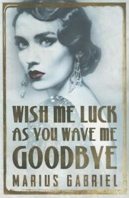Wish Me Luck As You Wave Me Goodbye (The Redcliffe Sisters) (Pape...