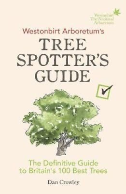 Westonbirt Arboretum's Tree Spotter's Guide The Definitive Guid... 9781785036002