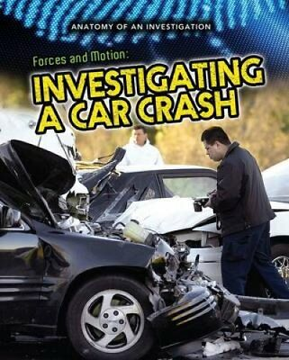 Forces and Motion Investigating a Car Crash by Ian Graham 9781406261097