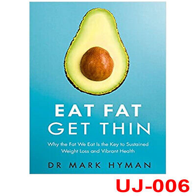Eat Fat Get Thin: Why the Fat We Eat Is the Key to Sustained Book By Mark Hyman