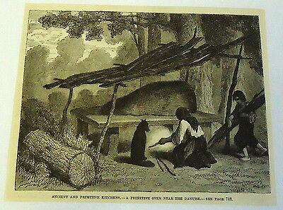 1883 magazine engraving ~ ANCIENT & PRIMITIVE KITCHENS~ An Oven near Danube, UK