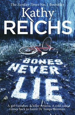 Bones Never Lie: (Temperance Brennan 17), Reichs, Kathy, New condition, Book