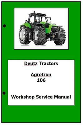 Deutz Agrotron 106 110 115 120 135 150 165 Workshop Manual Printed