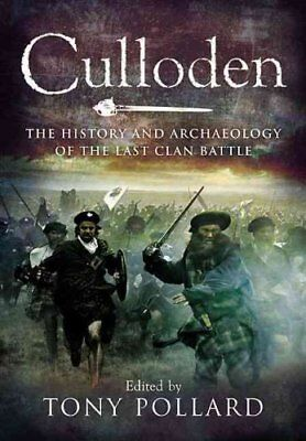 Culloden The History and Archaeology of the Last Clan Battle 9781848846876