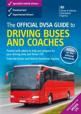 The Official DVSA Guide to Driving Buses and Coaches 2016 9780115534379