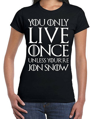 620 You only Live Jon Snow womens T-shirt funny game dire wolf winterfell king