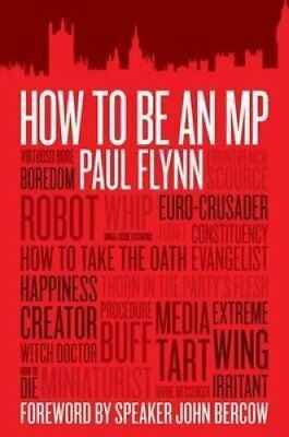 How to be an MP by Paul Flynn 9781849542203 (Paperback, 2012)