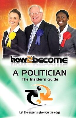 How To Become A Politician: 1 (How2Become) (Paperback), McMunn, R. 9781907558160